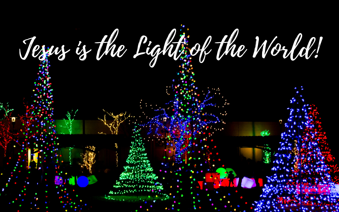 Jesus is the LIGHT of the World! A Fun Idea for the Family…