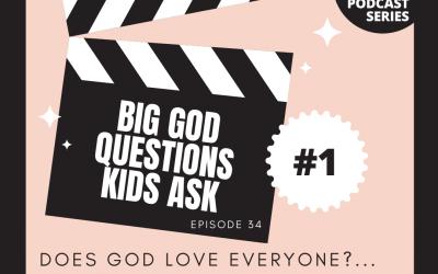 BIG GOD QUESTIONS KIDS ASK #1