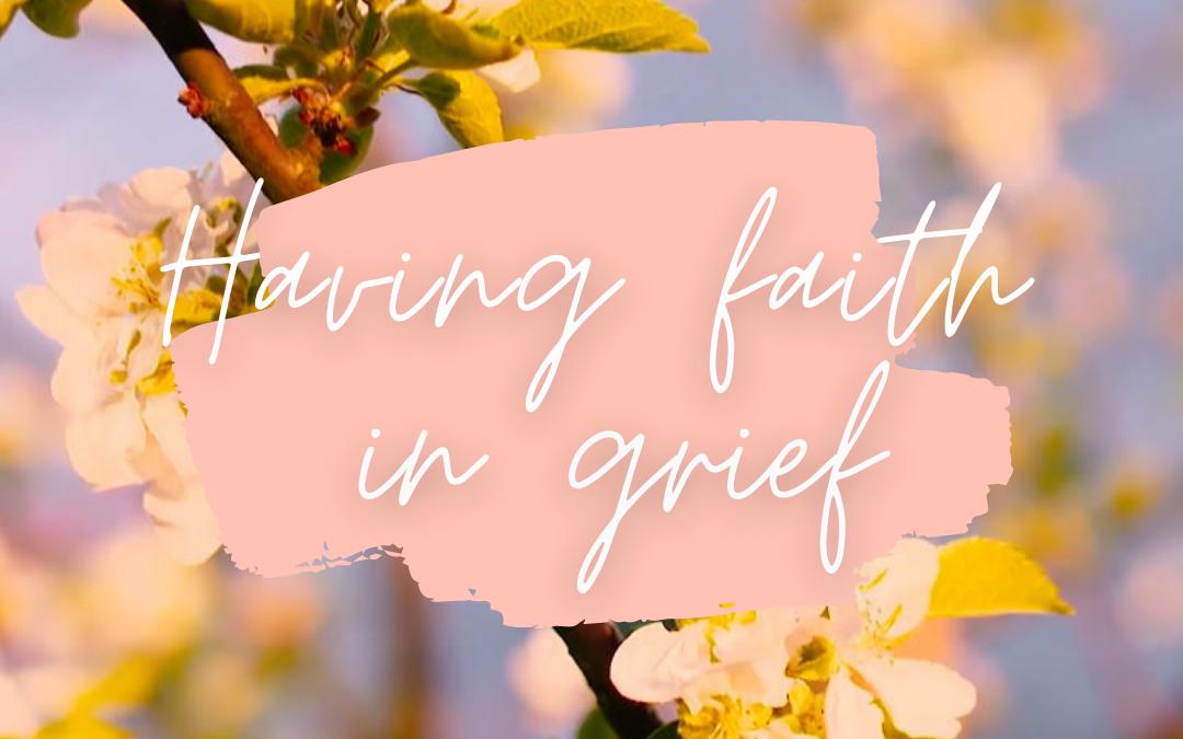 Having Faith in Grief